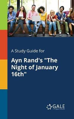 A Study Guide for Ayn Rand's the Night of January 16th (Paperback)
