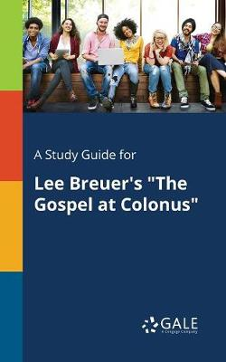 A Study Guide for Lee Breuer's the Gospel at Colonus (Paperback)