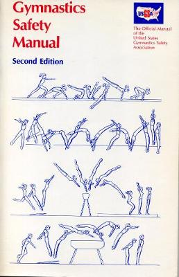 Gymnastics Safety Manual: The Official Manual of the U.S.Gymnastics Safety Association (Paperback)