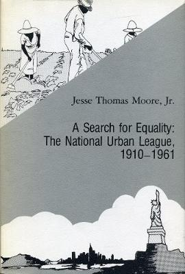 Search for Equality: National Urban League, 1910-61 (Hardback)