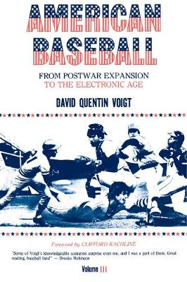 American Baseball. Vol. 3: From Postwar Expansion to the Electronic Age (Hardback)