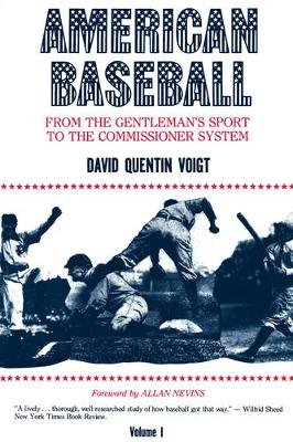 American Baseball. Vol. 1: From Gentleman's Sport to the Commissioner System (Hardback)