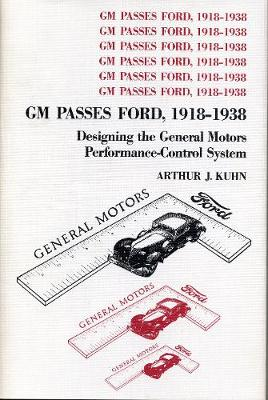 General Motors Passes Ford, 1918-38: Designing the General Motors Performance-control System (Hardback)