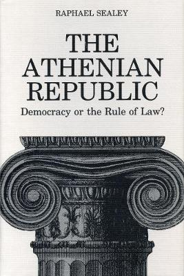 The Athenian Republic: Democracy or the Rule of Law? (Hardback)