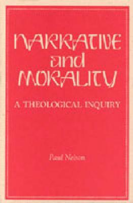 Narrative and Morality: A Theological Inquiry (Hardback)