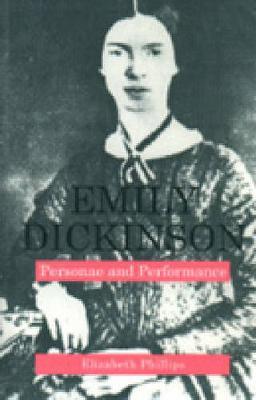 Emily Dickinson: Personae and Performance (Hardback)