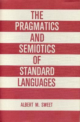 The Pragmatics and Semiotics of Standard Languages (Hardback)
