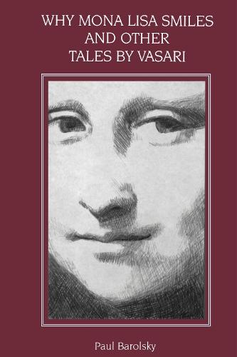 Why Mona Lisa Smiles and Other Tales by Vasari (Hardback)