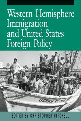 Western Hemisphere Immigration and United States Foreign Policy (Paperback)