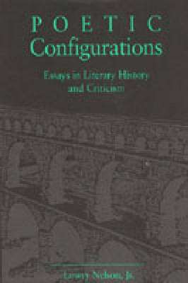 Poetic Configurations: Essays in Literary History and Criticism (Hardback)