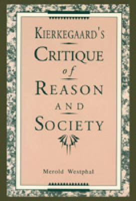 Kierkegaard's Critique of Reason and Society (Paperback)
