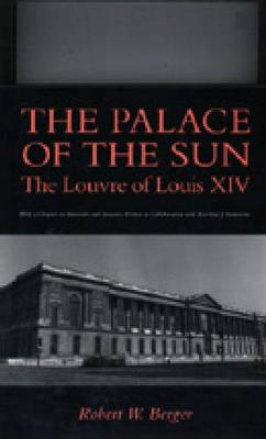 The Palace of the Sun: Louvre of Louis XIV (Hardback)