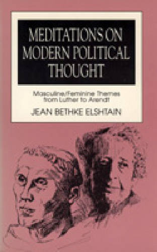 Meditations on Modern Political Thought: Masculine/Feminine Themes from Luther to Arendt (Paperback)