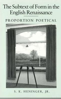 The Subtext of Form in the English Renaissance: Proportion Poetical (Paperback)