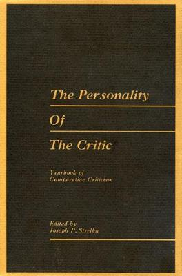 Yearbook of Comparative Criticism, Vol. 6: The Personality of the Critic (Hardback)