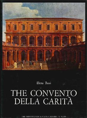 The Convento Della Carita: Corpus Palladianum, Vol VI - Yearbook of Comparative Criticism 6 (Hardback)