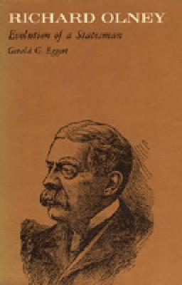 Richard Olney: Evolution of a Statesman (Hardback)