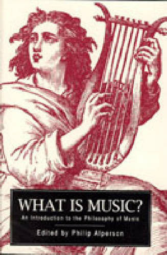 What is Music?: An Introduction to the Philosophy of Music (Paperback)