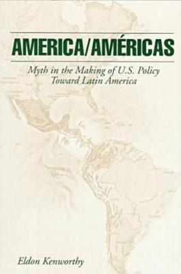 America/Americas: Myth in the Making of U.S. Policy Toward Latin America (Paperback)