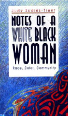 Notes of a White Black Woman: Race, Color, Community (Hardback)