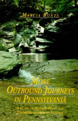More Outbound Journeys in Pennsylvania: A Guide to Natural Places for Individual and Group Outings - Keystone Books (Paperback)