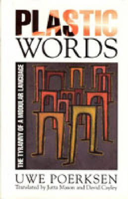 Plastic Words: Tyranny of Modular Language (Hardback)