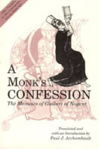 A Monk's Confession: The Memoirs of Guibert of Nogent (Hardback)