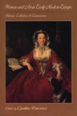 Women and Art in Early Modern Europe: Patrons, Collectors and Connoisseurs (Hardback)