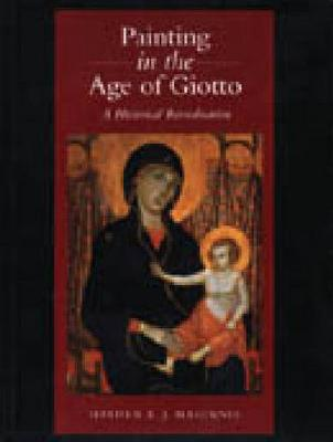 Painting in the Age of Giotto: A Historical Reevaluation (Hardback)