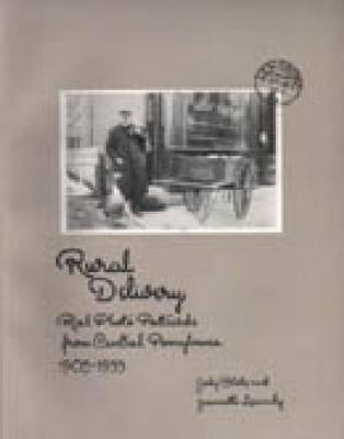 Rural Delivery: Real Photo Postcards from Central Pennsylvania, 1905-35 (Hardback)