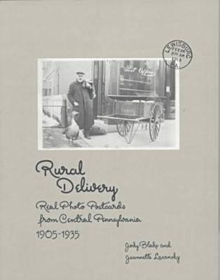 Rural Delivery: Real Photo Postcards from Central Pennsylvania, 1905-35 (Paperback)