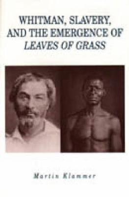 Whitman, Slavery, and the Emergence of Leaves of Grass (Paperback)