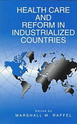 Health Care and Reform in Industrialized Countries (Paperback)