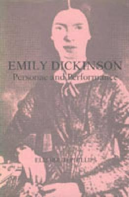 Emily Dickinson: Personae and Performance (Paperback)
