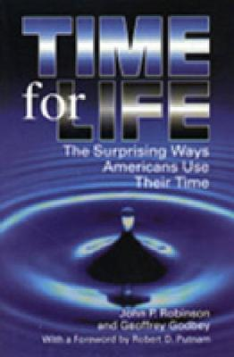 Time for Life: Surprising Ways Americans Use Their Time (Hardback)