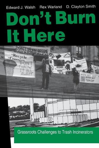 Don't Burn it Here: Grassroots Challenges to Trash Incinerators (Paperback)