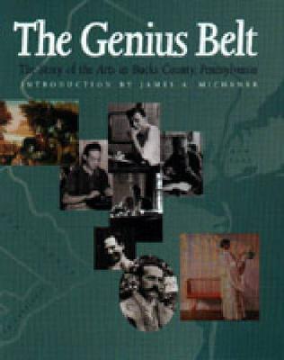 The Genius Belt: History of the Arts in Bucks County, Pennsylvania (Hardback)