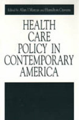 Health Care Policy in Contemporary America - Issues in Policy History 7 (Paperback)