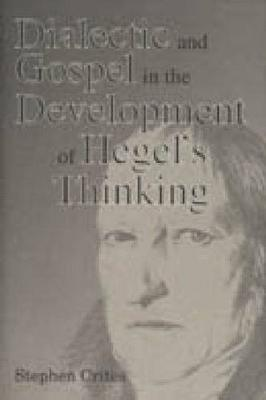 Dialectic and Gospel in the Development of Hegel's Thinking (Hardback)