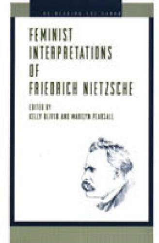 Feminist Interpretations of Friedrich Nietzsche - Re-Reading the Canon (Hardback)