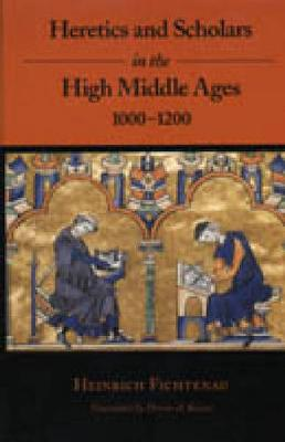 Heretics and Scholars in the High Middle Ages: 1000-1200 (Hardback)