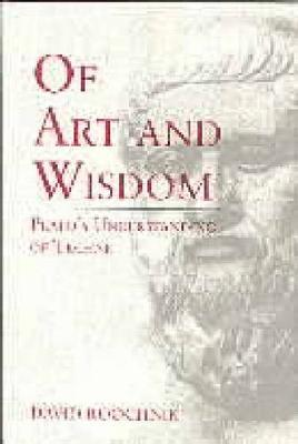 Of Art and Wisdom: Plato's Understanding of Techne (Paperback)