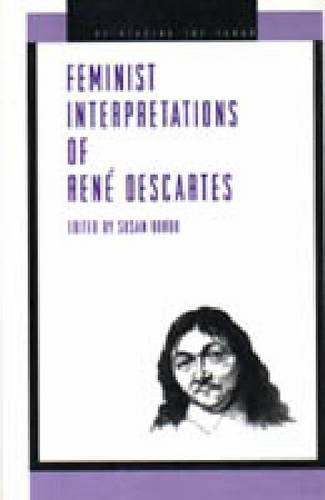 Feminist Interpretations of Rene Descartes - Re-Reading the Canon (Hardback)