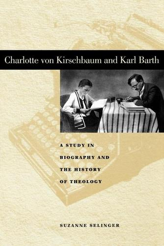 Charlotte von Kirschbaum and Karl Barth: A Study in Biography and the History of Theology - Penn State Series in Lived Religious Experience (Paperback)