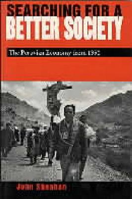 Searching for a Better Society: Peruvian Economy Since 1950 (Paperback)