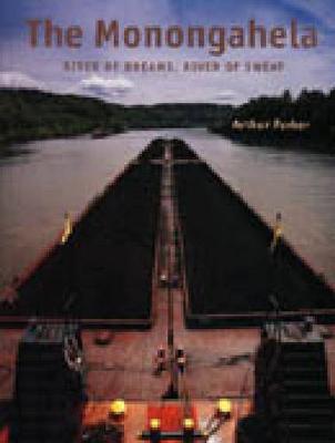 The Monongahela: River of Dreams, River of Sweat - Keystone Books (Hardback)