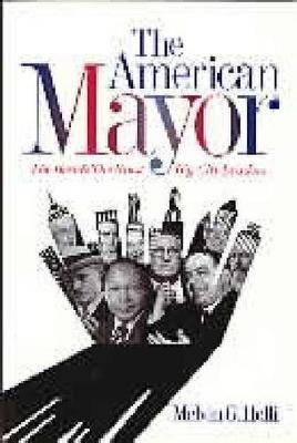 The American Mayor: The Best and the Worst Big-City Leaders (Paperback)