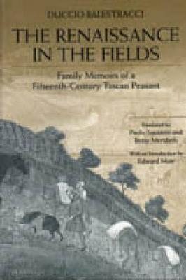 The Renaissance in the Fields: Family Memoirs of a Fifteenth-Century Tuscan Peasant (Hardback)
