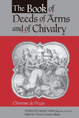 The Book of Deeds of Arms and of Chivalry: by Christine de Pizan (Paperback)