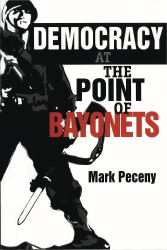 Democracy at the Point of Bayonets (Hardback)